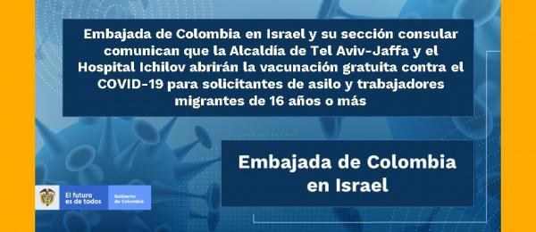 Embajada de Colombia en Israel y su sección consular comunican que la Alcaldía de Tel Aviv-Jaffa y el Hospital Ichilov abrirán la vacunación gratuita contra el COVID-19 para solicitantes de asilo y trabajadores migrantes de 16 años